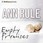 Empty Promises And Other True Cases, Ann Rule