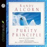 The Purity Principle God's Safeguards for Life's Dangerous Trails, Randy Alcorn