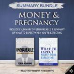 Summary Bundle: Money & Pregnancy | Readtrepreneur Publishing: Includes Summary of Unshakeable & Summary of What to Expect When You're Expecting, Readtrepreneur Publishing