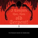 The Penguin Book of Exorcisms, Joseph P. Laycock