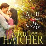 You'll Think of Me, Robin Lee Hatcher