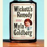 Wickett's Remedy, Myla Goldberg