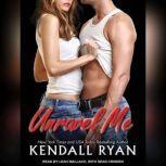 Unravel Me, Kendall Ryan
