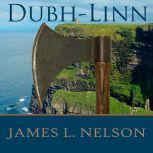 The Lord of Vik-Lo A Novel of Viking Age Ireland, James L. Nelson