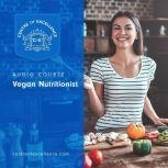 Vegan Nutritionist Audio Course, Centre of Excellence