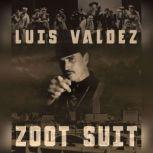 Zoot Suit, Luis Valdez