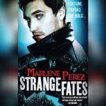 Strange Fates, Marlene Perez