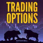 Trading Options, Nathan Bell