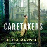 The Caretakers, Eliza Maxwell