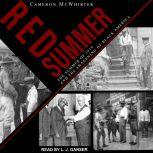 Red Summer The Summer of 1919 and the Awakening of Black America, Cameron McWhirter
