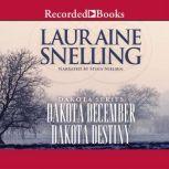 Dakota December and Dakota Destiny, Lauraine Snelling