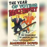 The Year of Voting Dangerously The Derangement of American Politics, Maureen Dowd