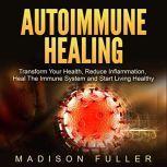 Autoimmune Healing, Madison Fuller