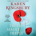 Truly, Madly, Deeply A Novel, Karen Kingsbury