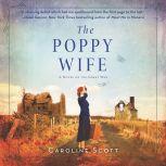 The Poppy Wife A Novel of the Great War, Caroline Scott
