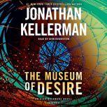 The Museum of Desire An Alex Delaware Novel, Jonathan Kellerman