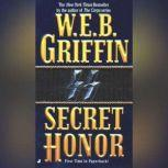 Secret Honor, W.E.B. Griffin