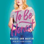 To Be Honest, Maggie Ann Martin