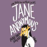 Jane Anonymous A Novel, Laurie Faria Stolarz