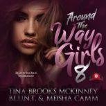 Around the Way Girls 8, Tina Brooks McKinney; B.L.U.N.T.; Meisha Camm