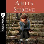 Testimony: A Novel - Booktrack Edition, Anita Shreve