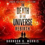 The Death of the Universe Rebirth, Brandon Q. Morris