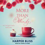 More Than Words, Harper Bliss