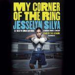 My Corner of the Ring, Jesselyn Silva