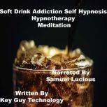 Soft Drink Addiction Self Hypnosis Hypnotherapy Meditation, Key Guy Technology
