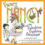 Fancy Nancy and the Fabulous Fashion Boutique, Jane O'Connor