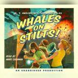 Whales on Stilts M.T. Anderson's Thrilling Tales, M.T. Anderson