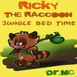 Ricky The Raccoon Jungle Bed Time Children Books Series, Dr. MC
