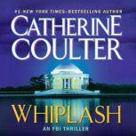 Whiplash An FBI Thriller, Catherine Coulter