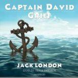 Captain David Grief, Jack London