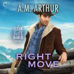 Right Move, A.M. Arthur