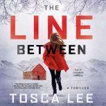 The Line Between A Novel, Tosca Lee