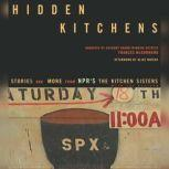 Hidden Kitchens Stories and More from NPR's The Kitchen Sisters, Davia Nelson