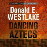 Dancing Aztecs, Donald E. Westlake