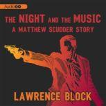 The Night and the Music The Matthew Scudder Stories, Lawrence Block