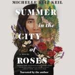 Summer in the City of Roses, Michelle Ruiz Keil