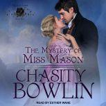 The Mystery of Miss Mason, Chasity Bowlin