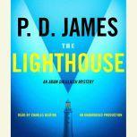 The Lighthouse An Adam Dalgliesh Mystery, P. D. James
