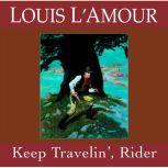 Keep Travelin' Rider, Louis L'Amour