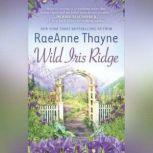 Wild Iris Ridge, Raeanne Thayne