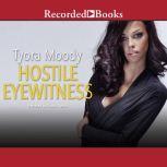 Hostile Eyewitness Serena Manchester Series Book One, Tyora Moody