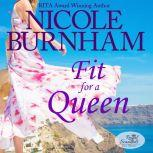 Fit For a Queen, Nicole Burnham
