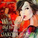 Witch Way Did He Go?, Dakota Cassidy