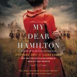 My Dear Hamilton A Novel of Eliza Schuyler Hamilton, Stephanie Dray
