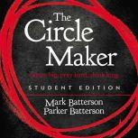 The Circle Maker Student Edition Dream big, Pray hard, Think long., Mark Batterson