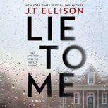 Lie to Me A Fast-Paced Psychological Thriller, J.T. Ellison